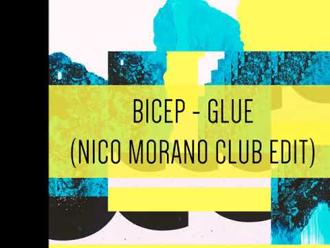 Bicep - Glue ( Nico Morano Club Edit )
