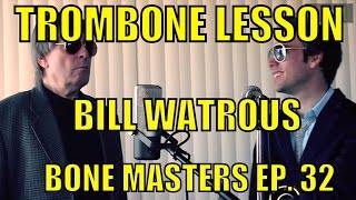 Bone Masters: Ep 32 - Bill Watrous - Rosolino, Fontana and Urbie Master Class Bone Masters