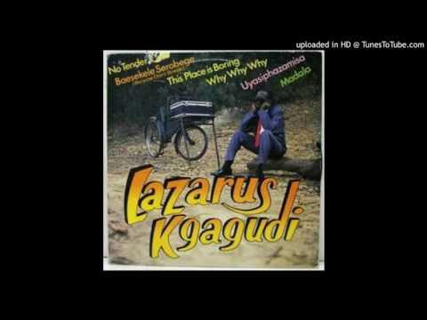 Lazarus Kgagudi - Why Why Why