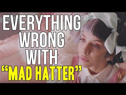 "Everything Wrong With Melanie Martinez - ""Mad Hatter"""
