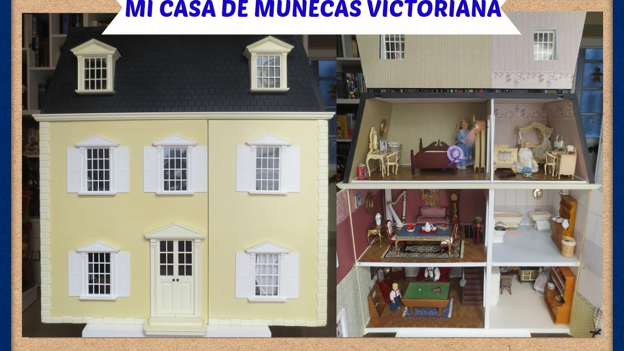 Mi casa de mu ecas victoriana youtube - Casa de munecas imaginarium segunda mano ...