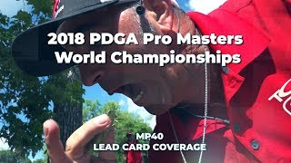 2018 PDGA Pro Masters World Championships • Day 4 • MP40 Lead Card Coverage
