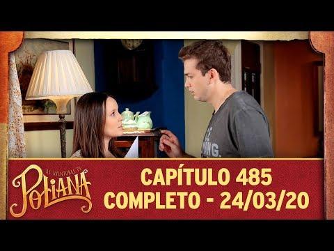 As Aventuras De Poliana   Capítulo 485 - 24/03/20, Completo