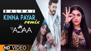 Kinna Payar (Remix) | Balraj | DJ Adaa | G Guri | Singh Jeet | Punjabi Song 2019 | Analog Records