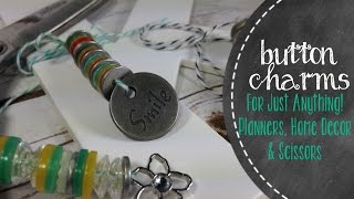 Simple DIY Button Charms For Just About Anything