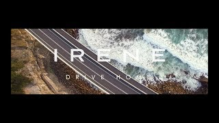 Irene -  Drive home (Official Video)