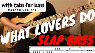 WHAT LOVERS DO - Maroon 5 ft. SZA | (SLAP) BASS COVER WITH TAB |