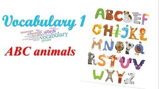 vocabulary 1. abc animals