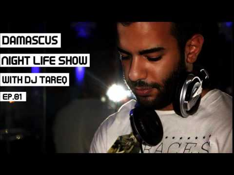 Damascus Night Life Show ( With DJ Tareq )  Ep.1 (July 2015)