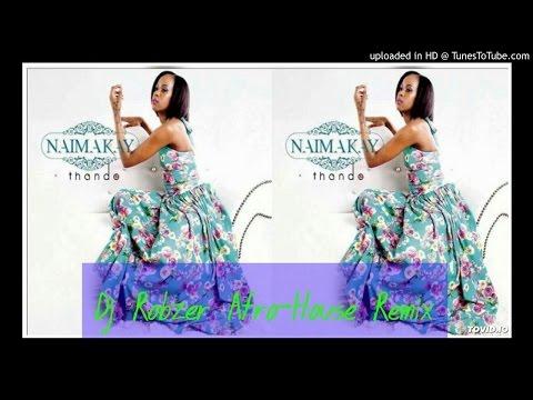 Naima_Kay-Thando(Dj_Robzer_Afro-House_Mix)[1]