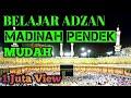 TUTORIAL ADZAN MADINAH PENDEK : Cocok buat teman yang punya nafas pendek