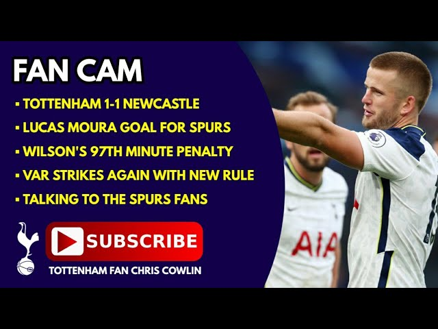 FAN CAM: Spurs 1-1 Newcastle: VAR Ruining the Game: 97th Minute Penalty Their Only Shot on Target