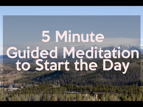 5 Minute Guided Meditation to Start the Day