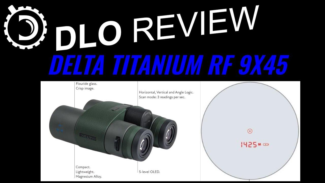 DLO Reviews: Delta Titanium RF 9x45 Rangefinding binocular