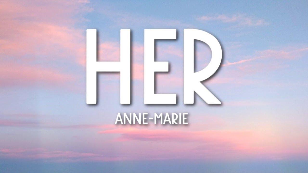 Download Anne-Marie - Her (Lyrics) 🎵