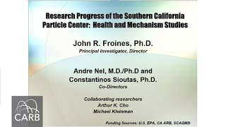 Research Progress of the Southern California Particle Center Health and Mechanism Studies