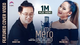 Timi Mero Jindagiko    Featured cover     Melina Rai    Rewat Rai