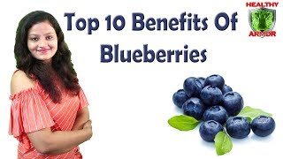 Top 10 Benefits Of Blueberries | Benefits Of Eating Blueberries By Healthy Armor