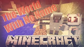 The World With No Name - Part 11