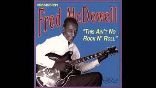 Mississippi Fred McDowell, Dankin