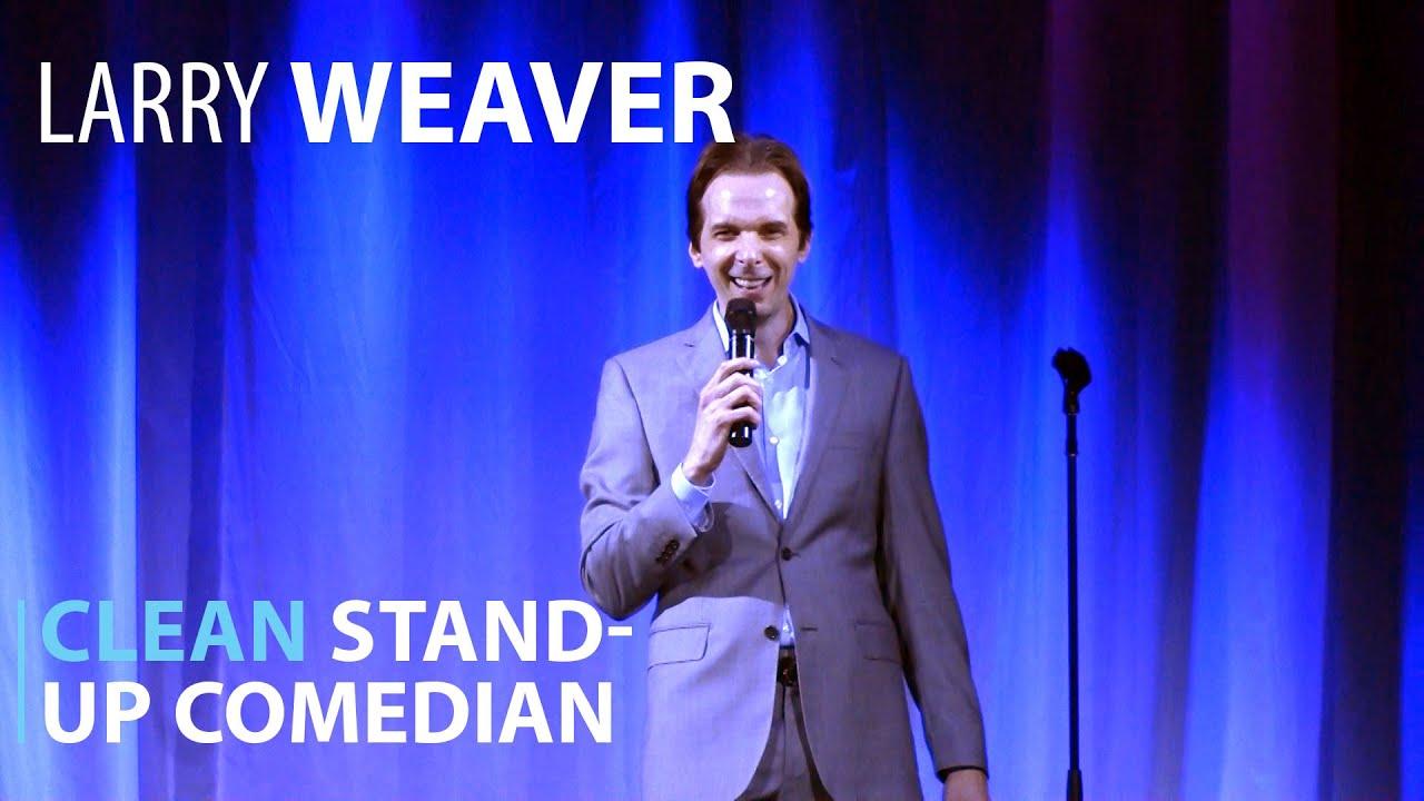 Clean Comedian Larry Weaver Youtube