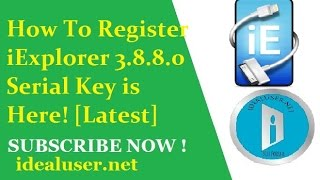 how to register iexplorer 3 8 8 0 serial key is here latest