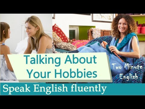 Nói về sở thích - Vui học với tiếng Anh