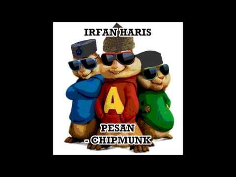 Irfan Haris | Pesan | Chipmunks Version