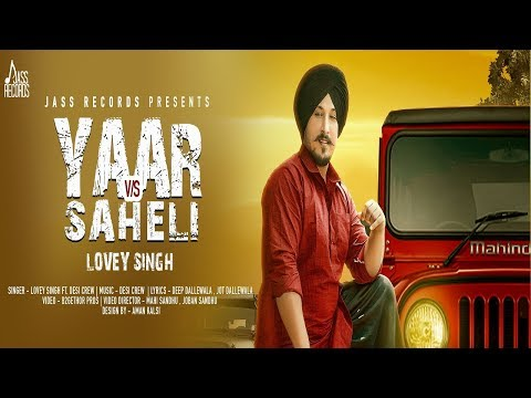 Yaar Vs Saheli -(Full HD)-Lovey Singh Ft. Desi Crew -New Punjabi Song 2019-Latest Punjabi Songs 2019
