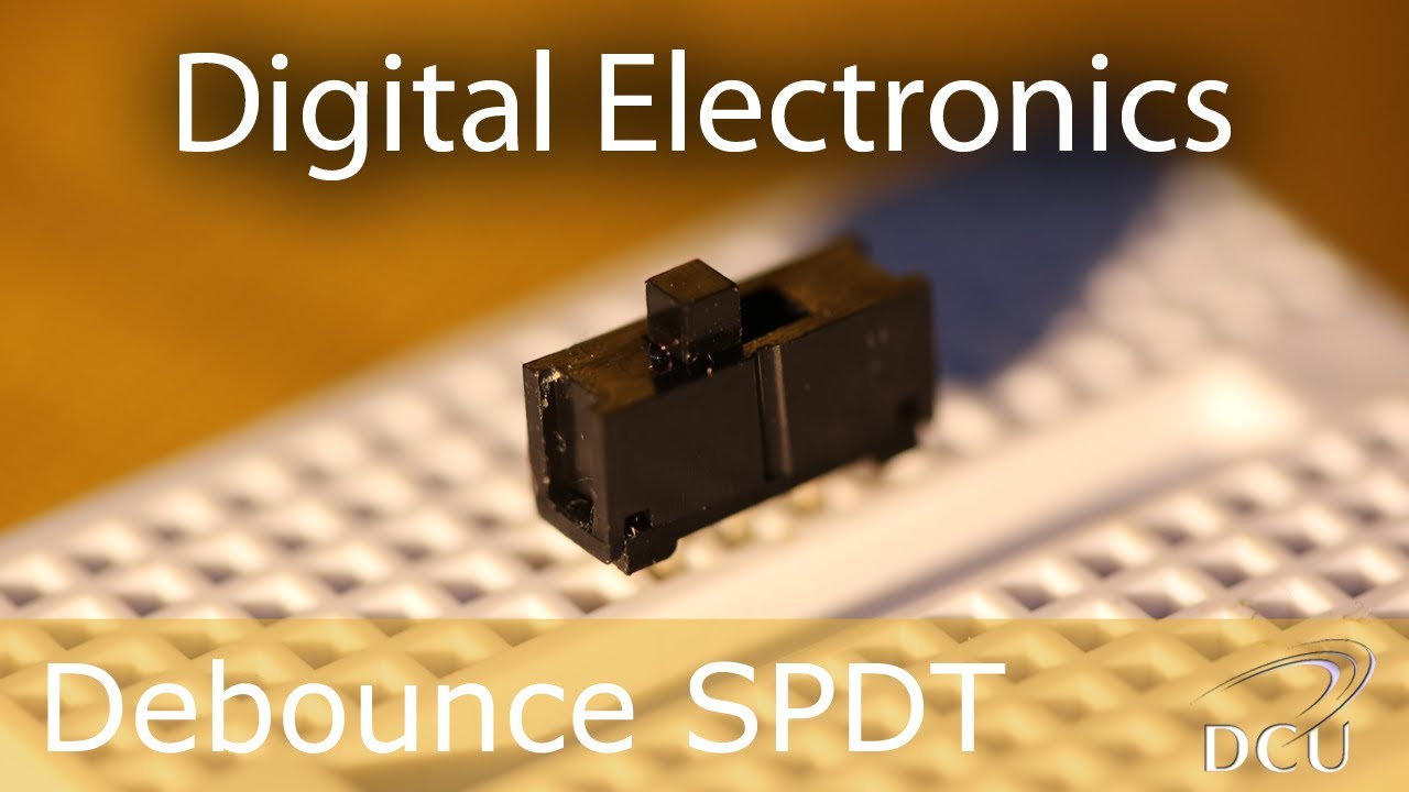Digital Electronics Debouncing A Slider Switch Spdt Youtube Single Pole Double Throw Switches