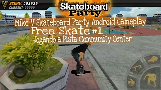 MIKE V : SKATEBOARD PARTY HD-ANDROID-GAMEPLAY-(#1)-PISTA 1