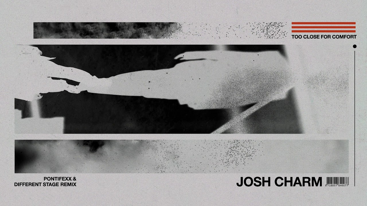 Josh Charm - Too Close For Comfort (Pontifexx & Different Stage ...