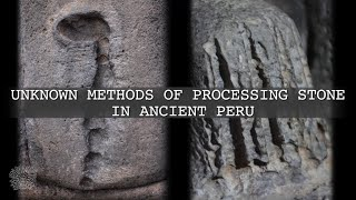 Unknown methods of stone processing in ancient Peru