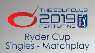 The Golf Club 2019 - Ryder Cup - Singles Matchplay