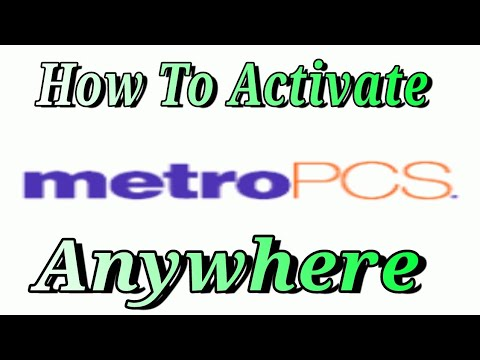 How To Activate Any Phone On MetroPCS Anywhere Tutorial