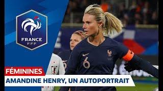 Equipe de France Féminine : Amandine Henry, un autoportrait I FFF 2019
