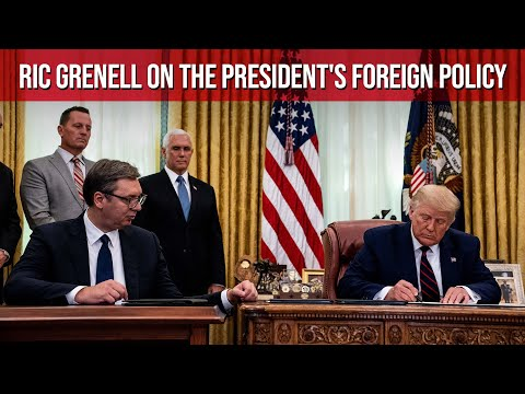 Ric Grenell on the President's Foreign Policy