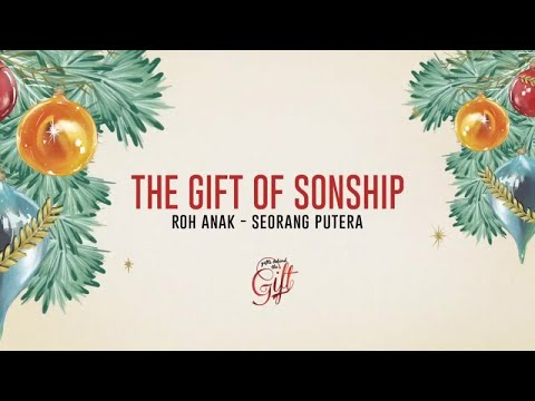 Gift Behind The Gift - The Gift of Sonship (Official Kotbah Philip Mantofa)