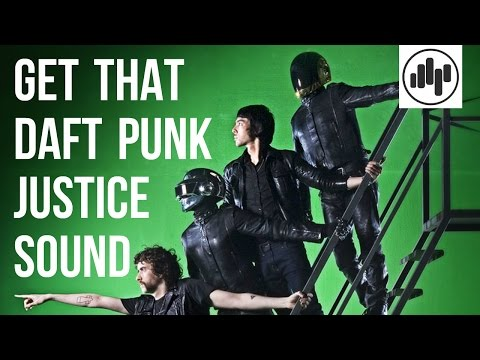 How to produce Daft Punk - Justice Style sounds