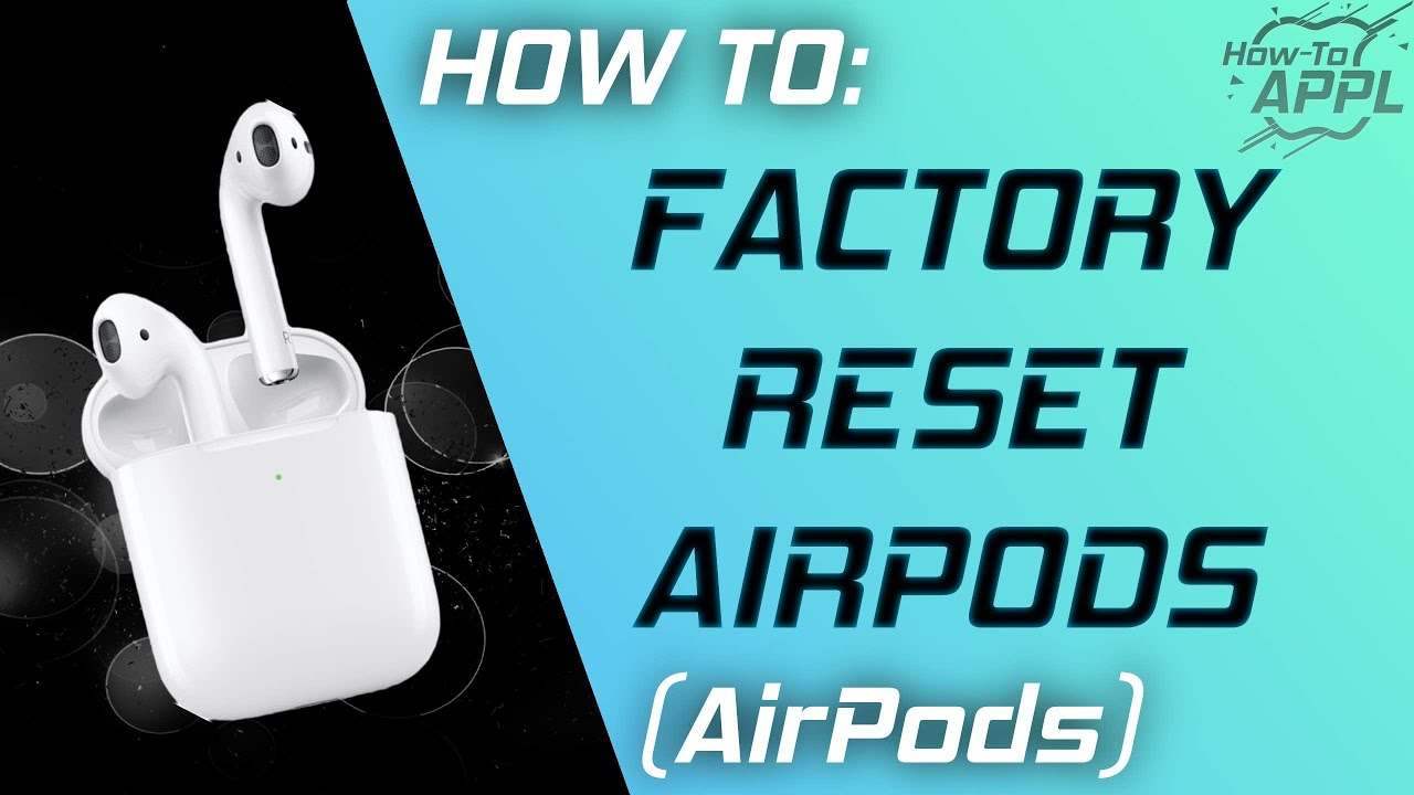 HOW TO: Factory Reset Apple AirPods (All Versions)