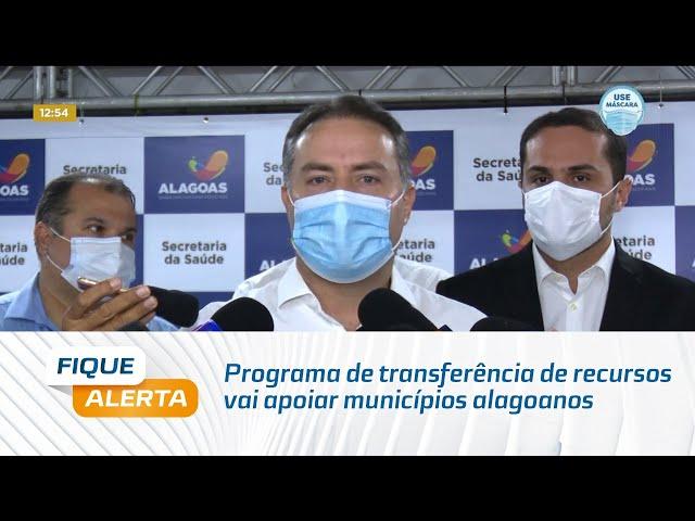 Programa de transferência de recursos vai apoiar municípios alagoanos na vacinação