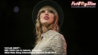 Download lagu TAYLOR SWIFT TERIMA KASIH - HOLY GROUND live in Jakarta, Indonesia 2014