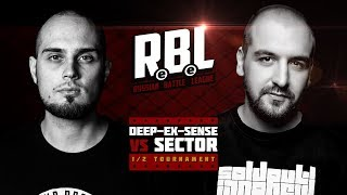 RBL: DEEP-EX-SENSE VS SECTOR (ПОЛУФИНАЛ, RUSSIAN BATTLE LEAGUE)