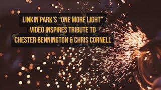 """Linkin Park's """"One More Light"""" Video Inspires Tribute to Chester Bennington & Chris Cornell"""