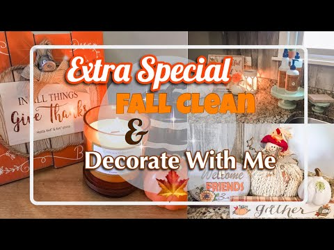 EXTRA SPECIAL CLEAN WITH ME || FALL CLEAN AND DECORATE WITH ME 2019 || CLEANING MOTIVATION