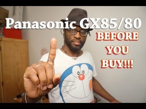 Panasonic GX80 / GX85 Before You Buy