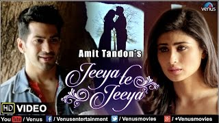 Jeeya Te Jeeya | Feat : Amit Tandon & Mouni Roy | Full HD VIDEO | SINGLES TOP CHART- EPISODE 13