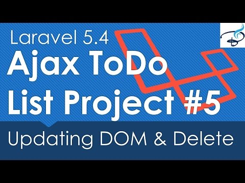Laravel 5.4 Ajax ToDo List Project : Modify DOM and Delete Item #5