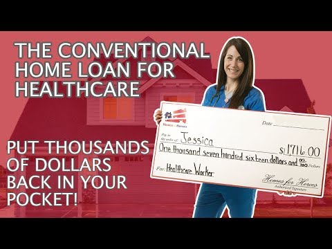 The Conventional Home Loan For Healthcare Professionals | Homes For Heroes