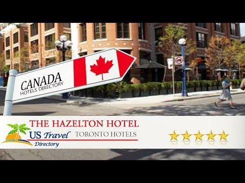 The Hazelton Hotel - Toronto Hotels, Canada